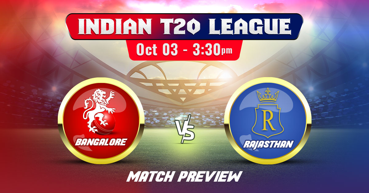 Bangalore vs Rajasthan Indian T20 League 2020 Match Preview & Prediction