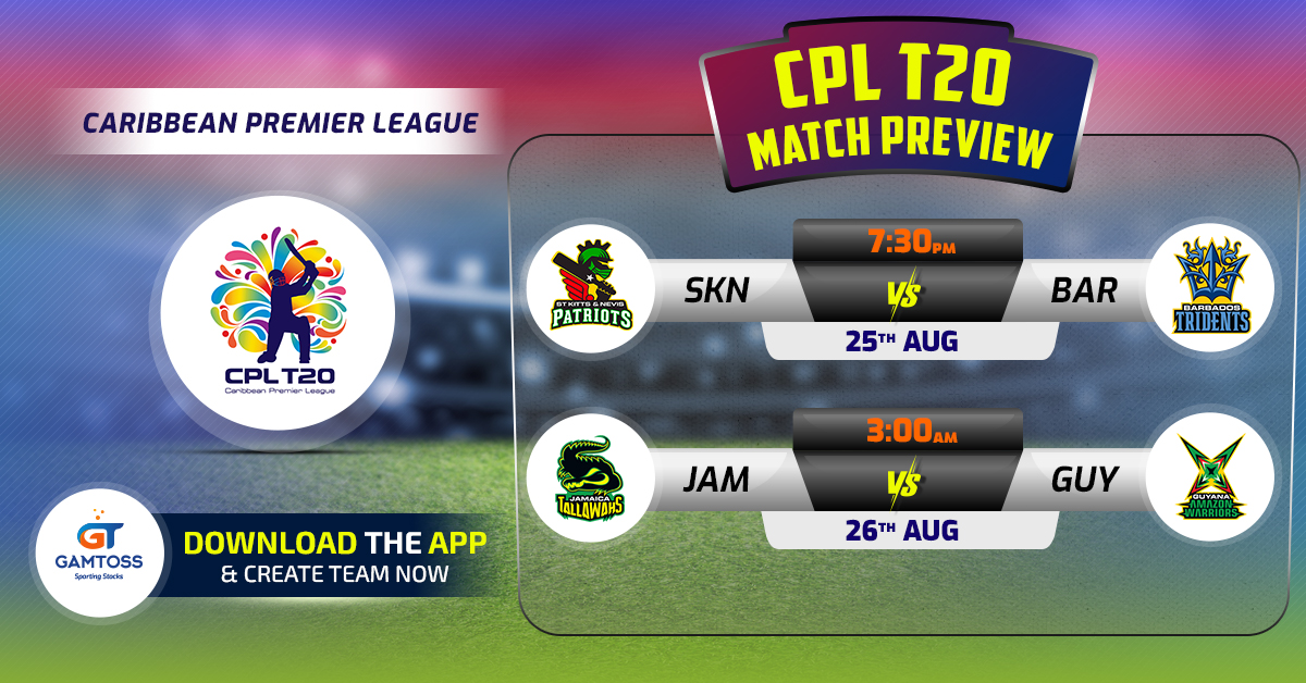 Caribbean T20 League CPL Preview | BAR vs SKN (25th Aug), JAM vs GUY (26th Aug)